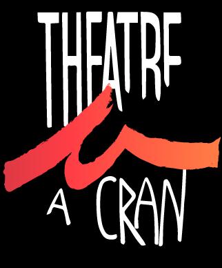 Théâtre a cran